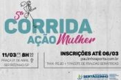 """Inscrições para a 5ª Corrida """"Ação Mulher"""" hoje dia 06"""
